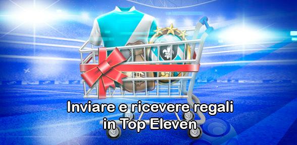 Scopri come ricevere e inviare regali Top Eleven